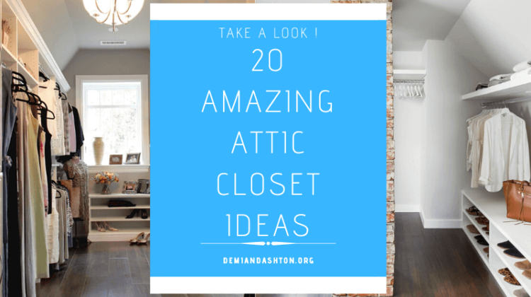 Amazing Attic Closet Ideas